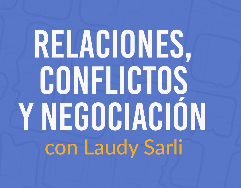 Relaciones personales, conflictos, negociación